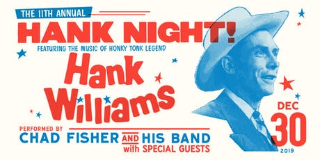 The 11th Annual Hank Night! Ft Chad Fisher & His Band tickets