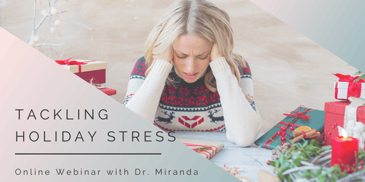 Tackling Holiday Stress Online Webinar