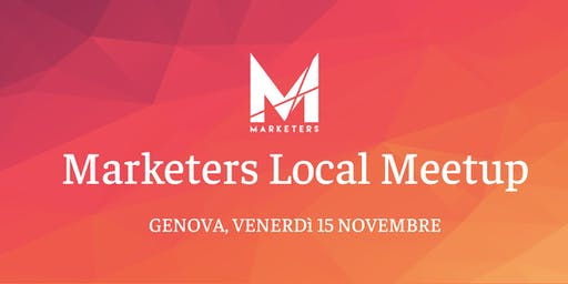 Marketers Meetup Genova | 15.11.19