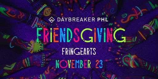Daybreaker PHL // Friendsgiving