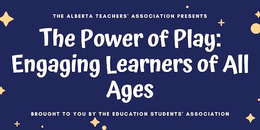 The Power of Play : Engaging Learners of All Ages