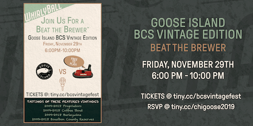 Goose Island BCS Black Friday Vintage Fest & Beat the Brewer