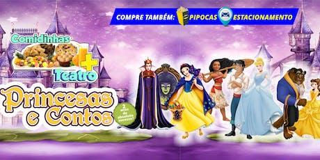 DESCONTO NO FERIADO! Comidinhas + Teatro: Princesas e Contos no Teatro BTC ingressos