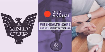 2nd Annual: We (Health)Care About Human Trafficking