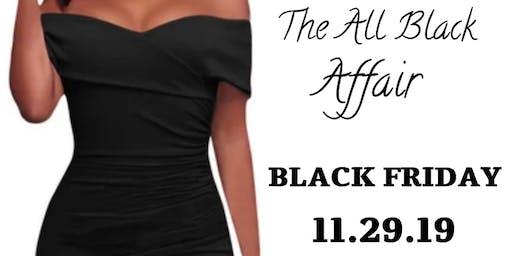 The All Black Affiar Black Friday Edition