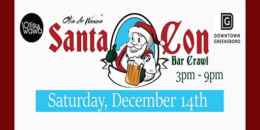 Otis & Wawa's 4th Annual SantaCon Bar Crawl 2019