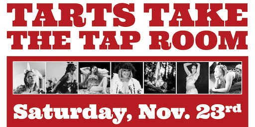 Tarts Take The Tap Room ~ Cider + Burlesque