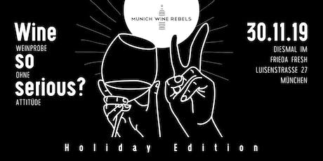 Munich Wine Rebels - Pop Up Wine Tasting & Show - HOLIDAY EDITION! Tickets