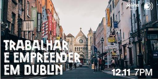 Trabalhar e Empreender em Dublin na área de TI