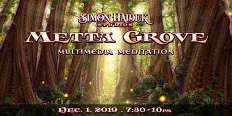 Metta Grove ~ Multimedia Meditation with Simon Haiduk Art - #2 tickets