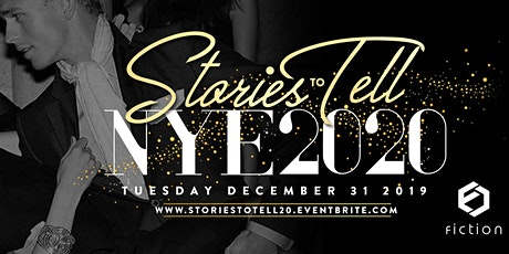 NYE 2020 | Stories To Tell @ Fiction // Tues Dec 31 tickets