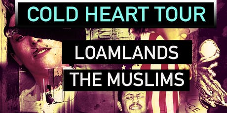 Loamlands & The Muslims tickets
