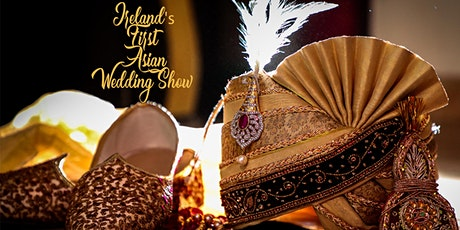 Ireland's First Asian Wedding Show tickets