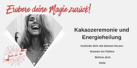 Kakao Zeremonie und Energieheilung - Erobere deine Magie zurück! Tickets