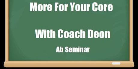 More For Your Core- Ab Seminar