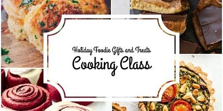 Holiday Foodie Gifts + Treats Cooking Class tickets
