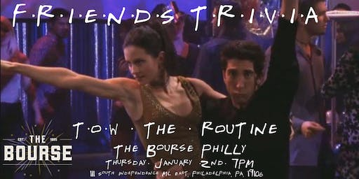 """Friends Quizzo NYE """"The One With The Routine"""" at The Bourse Philly"""