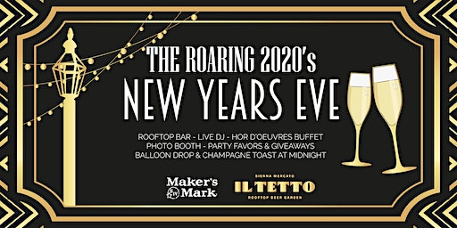 Roaring 2020's New Years Eve at Il Tetto
