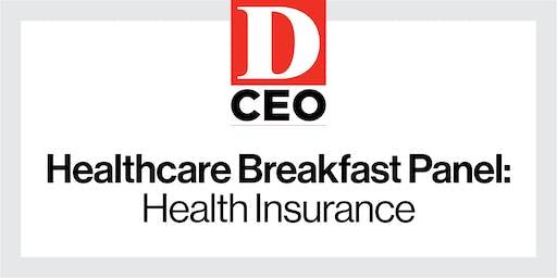 D CEO Healthcare Breakfast Panel: Health Insurance