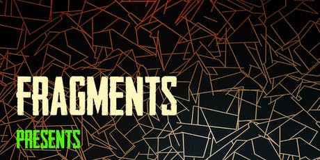 Fragments Presents: tickets