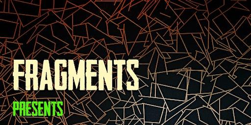 Fragments Presents: