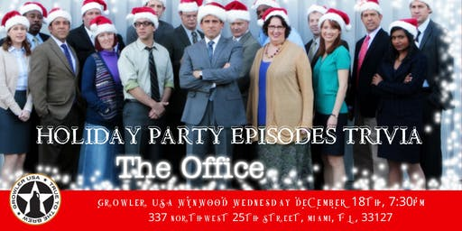 "The Office Trivia ""The Holiday Party Episodes"" at Growler USA Wynwood"