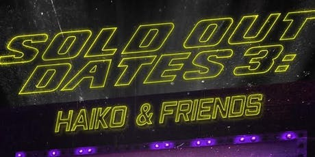 Sold Out Dates 3 feat. Haiko & Friends tickets