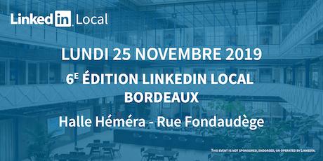 6e Edition Linkedin Local Bordeaux – Lundi 25 Novembre 2019 - Halle Héméra billets