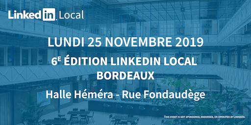 6e Edition Linkedin Local Bordeaux – Lundi 25 Novembre 2019 - Halle Héméra