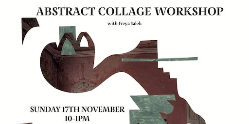 ABSTRACT COLLAGE WORKSHOP