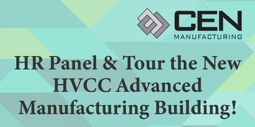 HR & Workforce Panel with Tour of HVCC Center for Advanced Manufacturing