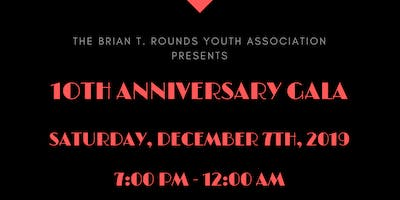 Brian T. Rounds Youth Association 10th Anniversary Gala