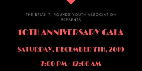 Brian T. Rounds Youth Association 10th Anniversary Gala tickets