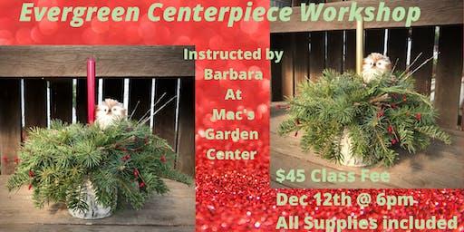 Evergreen Centerpiece Workshop
