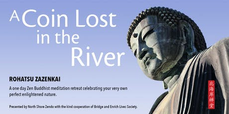 A Coin Lost in The River: 1 day  Zen Buddhist meditation retreat tickets