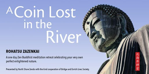 A Coin Lost in The River: 1 day  Zen Buddhist meditation retreat