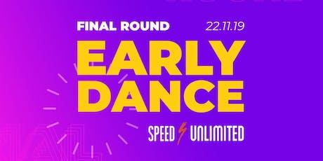 Early Dance //Final Round// entradas