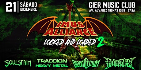 Imus Alliance: Locked and Loaded 2 - 21 de Diciembre - Gier Music Club entradas
