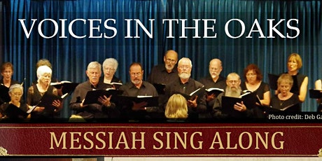 Voices in the Oaks : Messiah Sing-Along Two Dates, Two  Locations tickets