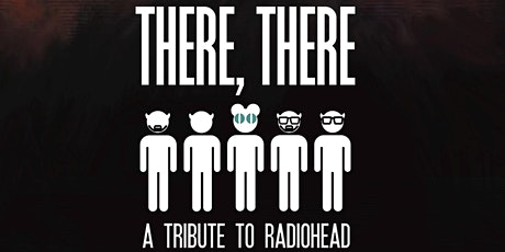There There Radiohead Tribute: 20th Anniversary of Kid A tickets