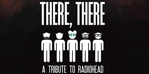 There There Radiohead Tribute: 20th Anniversary of Kid A