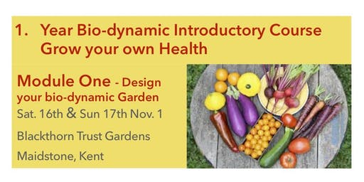 Grow your own Health -Design your bio-dyn. Garden