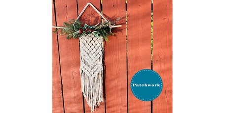 Patchwork Presents Christmas Holiday Macrame! Craft Workshop tickets