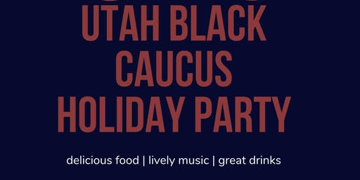 Utah Democratic Black Caucus Holiday Party