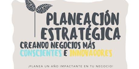 Taller de Planeación: creando Negocios más Conscientes e Innovadores boletos
