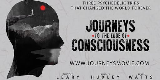 Journeys To The Edge of Consciousness - Film Screening