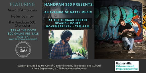 Handpan  Concert with Mark D'Ambrosio at the Thomas Center Spanish Court
