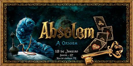 Absolem - A Origem ingressos