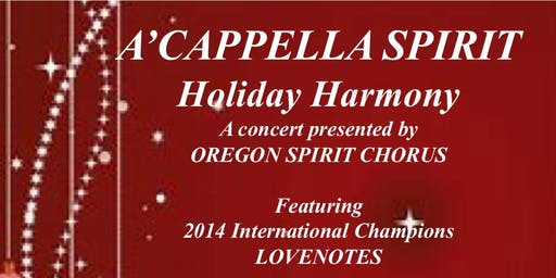 A'Cappella Spirit Holiday Harmony Concert presented by Oregon Spirit Chorus