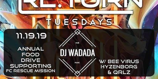 Re:Turn Tuesday Annual Food Drive ft. Dj Wadada, Bee Virus, and QRLZ!